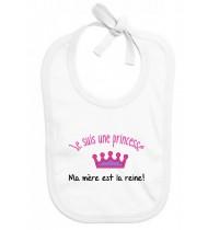 Bavoir bébé Je suis une princesse Ma mère est la reine