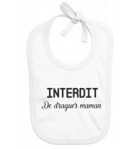 Bavoir bébé Interdit de draguer maman