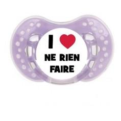 """Tétine bébé """"I love ne rien faire"""""""