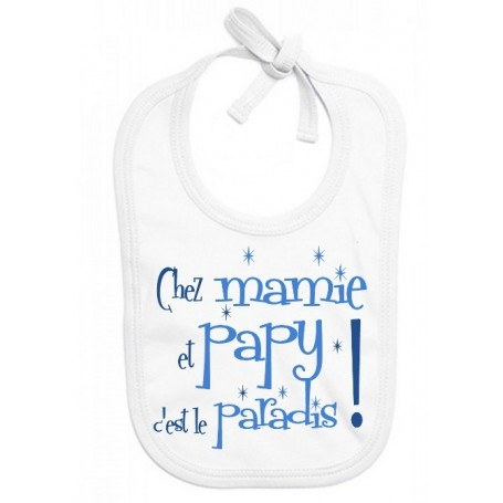 Bavoir bébé Chez papy et mamie c'est le paradis