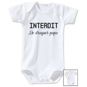 Body bébé Interdit de draguer papa